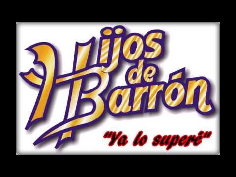 Los Hijos De Barrón - Ya Lo Superé