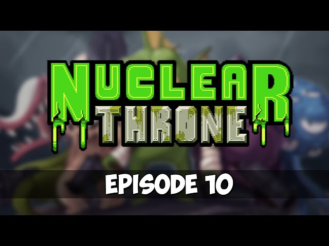 Nuclear Throne - Episode 10 - Meltdown