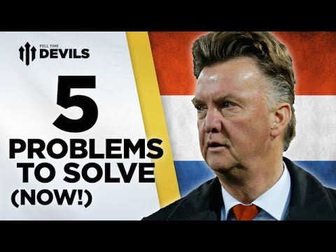 Top 5 Problems Van Gaal Needs To Solve! | Manchester United