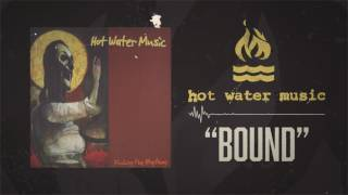 Watch Hot Water Music Bound video