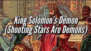 King Solomon's Demon - Shooting Stars Are Demons (Baraq) The Apocrypha