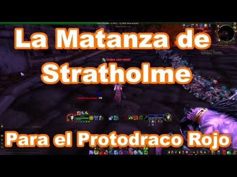 World of warcraft - Matanza de Stratholme para el Protodraco Rojo.