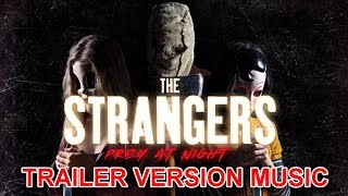 THE STRANGERS : PREY AT NIGHT Teaser Trailer 2 | Official Movie Soundtrack Theme Song
