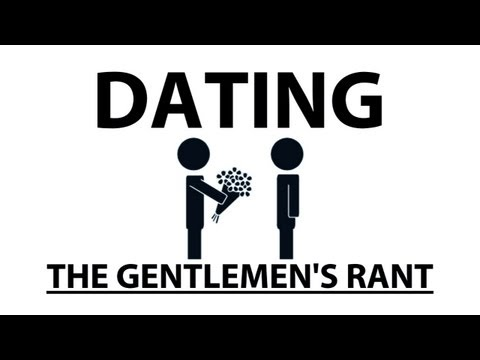 Dating - The Gentlemen s Rant