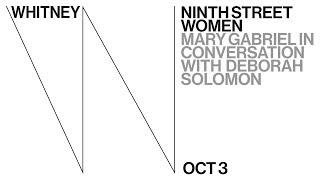 Ninth Street Women: Mary Gabriel in conversation with Deborah Solomon