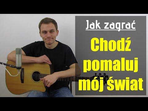#125 Jak Zagrać Na Gitarze Chodź Pomaluj Mój świat - 2+1 - JakZagrac.pl