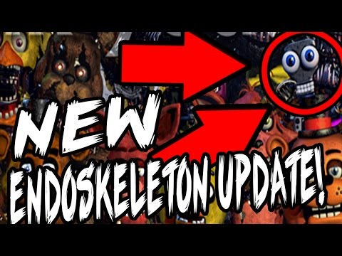 Five Nights at Freddy's: NEW ENDOSKELETON UPDATE! Endoskeleton With GIANT Eyes! || FNAF 4 Update
