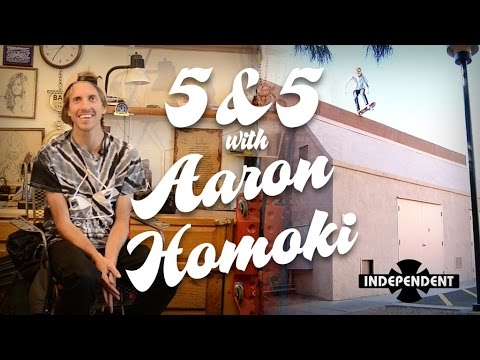 "5 & 5 with Aaron ""Jaws"" Homoki for Independent Trucks"