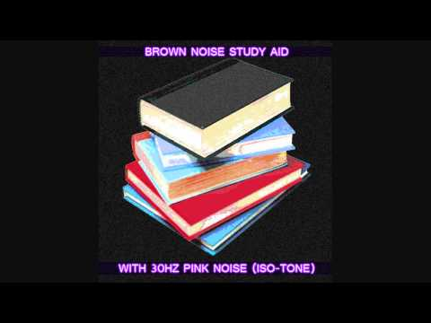 Study Aid 8 - Focus & Concentration - Brown Noise + Pink Noise (30Hz)