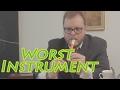 Worst Musical Instrument Ever!