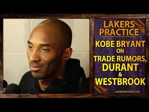 Kobe Bryant On Lakers Trade Rumors, Kevin Durant and Russell Westbrook