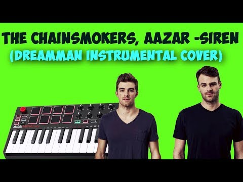 Download  The Chainsmokers, Aazar -Siren DreamMan Instrumental Cover Gratis, download lagu terbaru