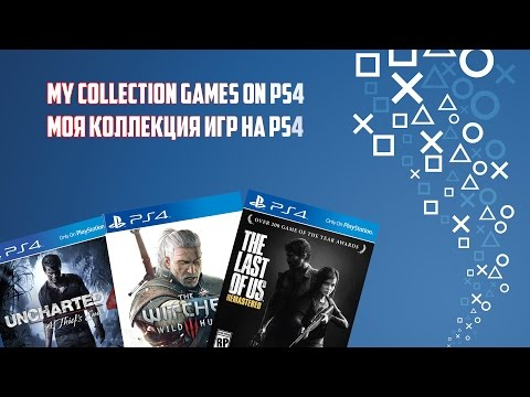 Моя Коллекция игр на PS4 / My Collection Games on PS4