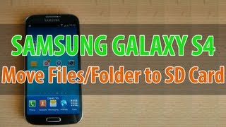 Samsung Galaxy S4: How to Move Files/Folders to SD Card