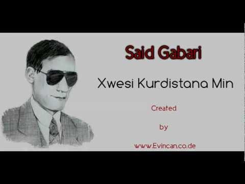 Said Gabari - Xwezî Kurdistana Min