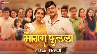 Mogra Phulaalaa - Title Track | Swwapnil Joshi & Sai Deodhar | Shankar Mahadevan