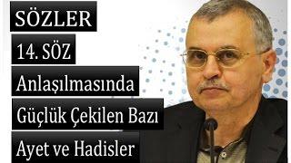 Prof. Dr. Akmet Akgündüz - 14. Söz-Anlaşılmasında Güçlük Çekilen Bazı Ayet ve Hadisler ( 17.06.1995)