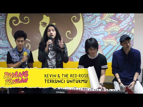 download lagu KEVIN AND THE RED ROSE - Terkunci Untukmu LIVE At Ruang Tengah Prambors gratis