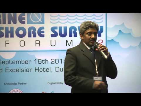 Presentation by Mr.Suresh Ramadoss  at Marine and Offshore Survey ME Forum 2 Dubai