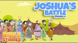 Bible Stories for Kids! Joshua's Battle (Episode 11)