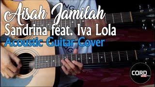 Sandrina Feat Iva Lola Aisah Jamilah Acoustic Guitar