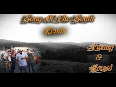 Song Of The South remix By: Twang & Round