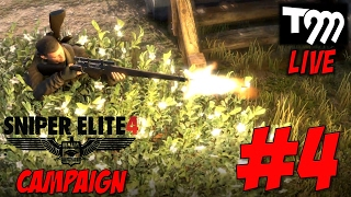 ALL GUNS BLAZING = FAIL!! - Sniper Elite 4 #4 LIVE Stream w/TommyT999