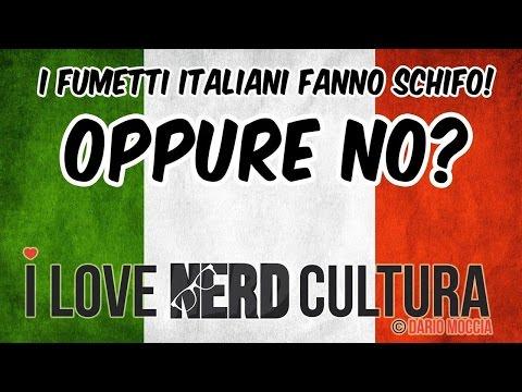 I fumetti Italiani fanno schifo! Oppure no? - PK