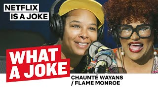 Chaunté Wayans & Flame Monroe Go Way Back With Tiffany Haddish | What A Joke | Netflix Is A Joke