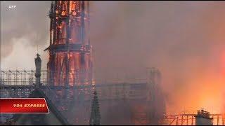 Truyền hình VOA 16/4/19: Cháy lớn ở Nhà thờ Đức Bà Paris