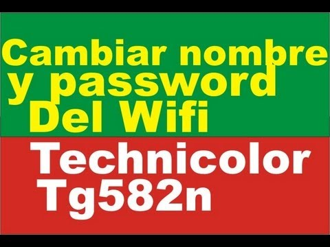 Cambiar nombre y contraseña de red del Technicolor TG582n - How To: Change WiFi Network Name