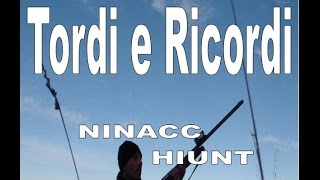 CACCIA:Tordi e ricordi-SONG TRUSH HUNTING 28 gauge NINACC HIUNT