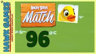 Angry Birds Match ⭐ Level 96 - Walkthrough, No Boosters