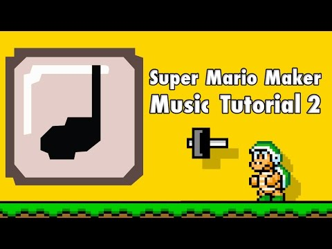 How to make music in Super Mario Maker - Music Making Tutorial 2