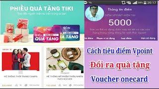 Cách tiêu số điểm Vpoint và cách đăng kí onecard - Kiếm tiền online nhanh
