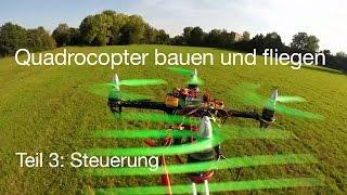 Quadrocopter Bauen Und Fliegen, Teil 3: Steuerung