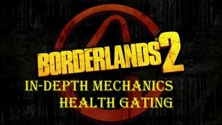Looking at the mechanics in Borderlands 2 - Health Gating