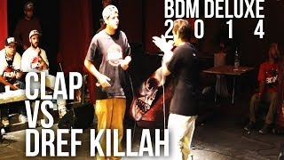 BDM Deluxe 2014 / 4tos de Final / Clap vs Dref Killah