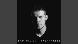 Sam Riggs Burn Me Down
