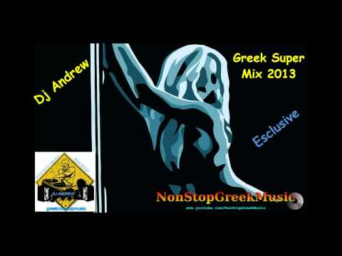 Dj Andrew Super Greek Mix 2013 / Exclusive for NonStopGreekMusic