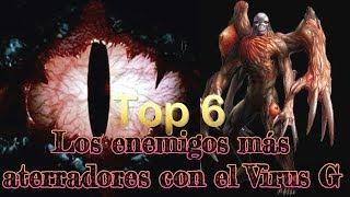 Top 6: Los enemigos más aterradores con el Virus G