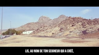 LA 1ere RÉVÉLATION !! VISITE DE LA MONTAGNE DE LA GROTTE DE HIRA
