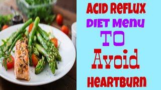 Acid Reflux Diet Menu To Avoid Heartburn