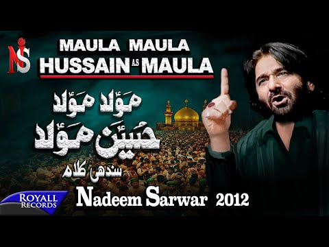 Nadeem Sarwar - Maula Maula Hussain Maula 2012