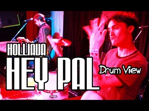 HOLLIAVA - Hey Pal (Drum View)