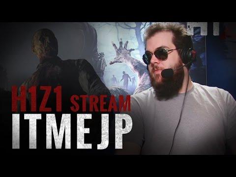 H1Z1 Pre-Early Access Survivor Stream - ItmeJP