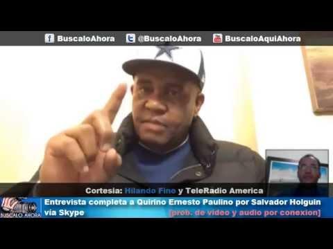 Entrevista Completa a Quirino Ernesto Paulino por Salvador Holguin vía Skype