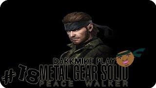 DarkMike Play METAL GEAR SOLID PEACE WALKER P.18 | THIS PEACE WALKER IS FUKKING ANNOYING