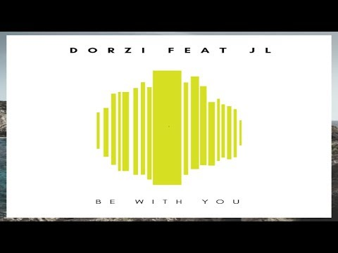 Dorzi feat JL -  Be With You thumbnail