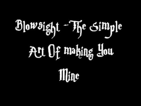 Blowsight - The Simple Art (of Making You